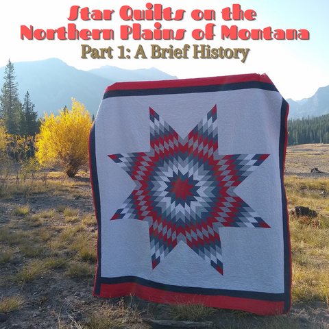 Star Quilts on the Northern Plains of Montana