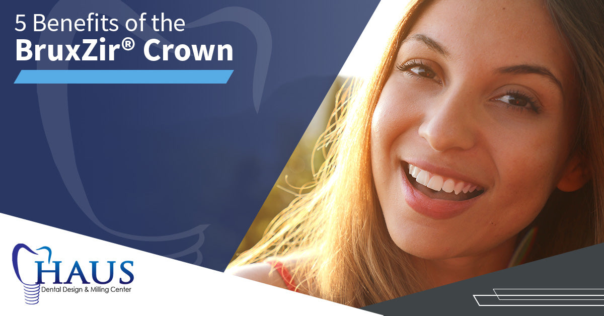 5 Benefits of the Bruxzir® Crown