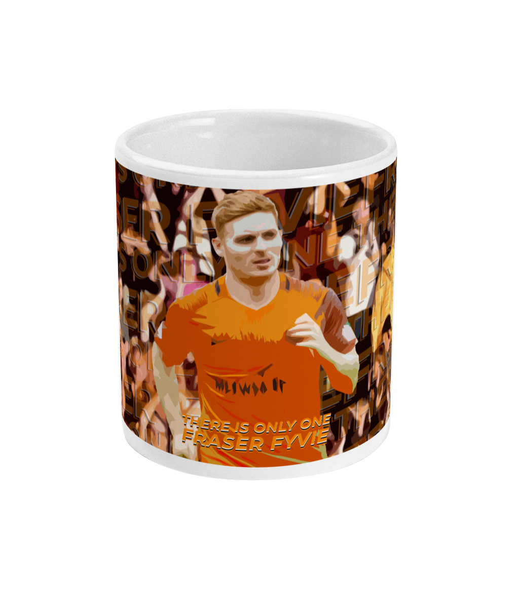 THERE IS ONLY ONE FRASER FYVIE! 11oz Mug