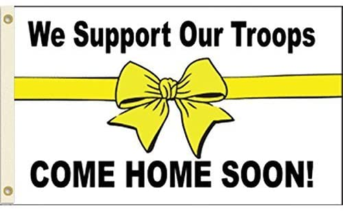 we support our troops /come home soon