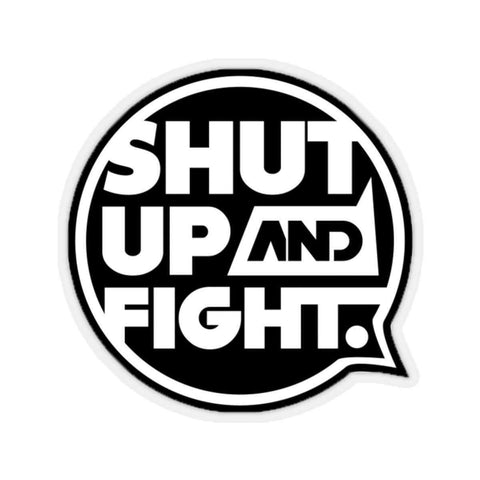 Shut Up & Fight Sticker
