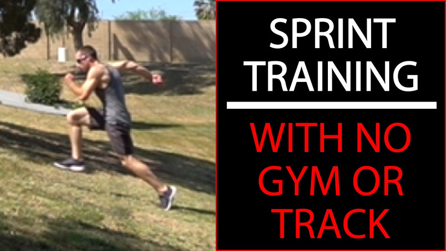 Sprint Training Without Facilities - COVID19 Workout Adjustments