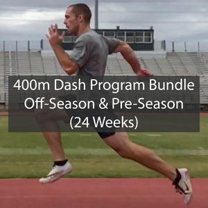 400m Dash Off-Season & Pre-Season Training Program Bundle ATHLETE.X