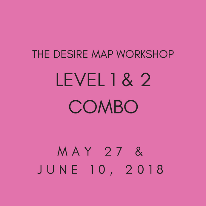 The Desire Map Workshop | Level 1 & 2 Combo May 27 & June 10, 2018