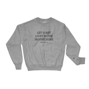 Let's Get Lost In the Mountains Champion Sweatshirt