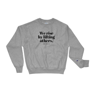 We Rise Champion Sweatshirt