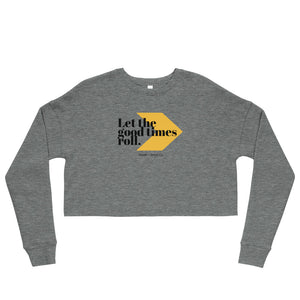 Let The Good Times Roll Crop Sweatshirt