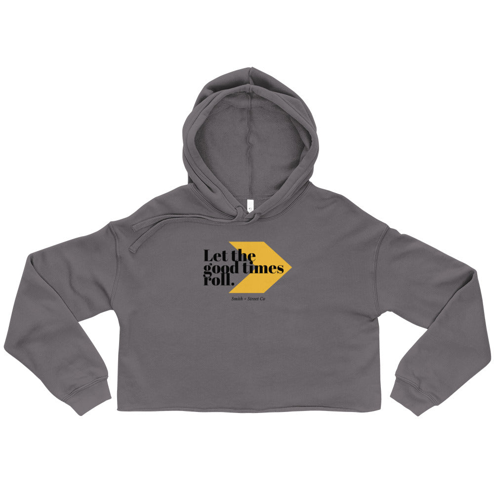 Let The Good Times Roll Crop Hoodie