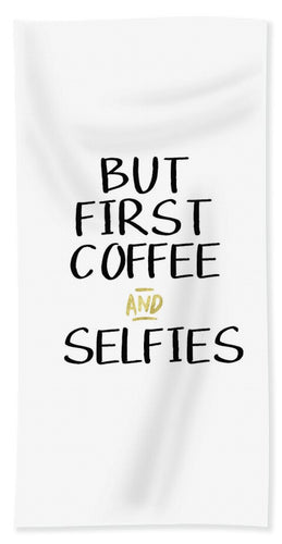 Coffee And Selfies- Art By Linda Woods Beach Towel