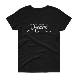 i Choose to Dream - Women's t-shirt [product_color] - Common Connection