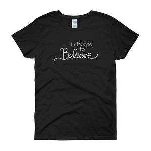 i Choose to Believe - Women's t-shirt [product_color] - Common Connection