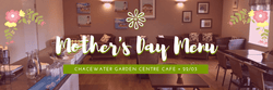 Mother's Day Menu - Chacewater Garden Centre Cafe