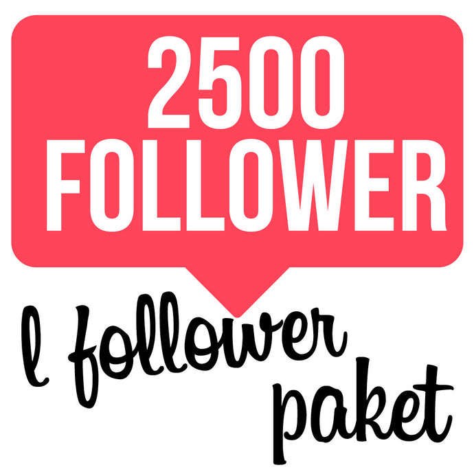 2500 Follower