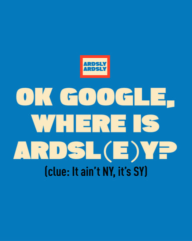 OK Google, where is Ardsl(e)y?