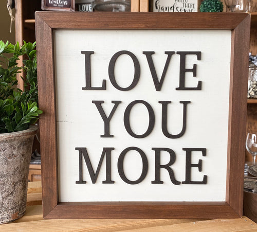 Wooden 3D Sign - Love You More