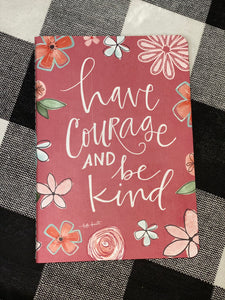 Journal - Have Courage and Be Kind
