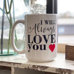 Mug - I Will Always Love You