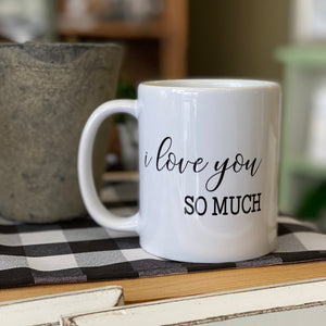 Mug - I Love You So Much
