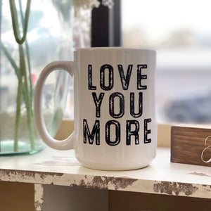 Mug - Love You More