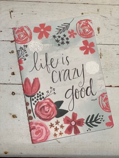 Journal - Life is Crazy Good