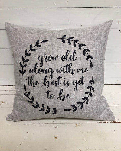 Throw Pillow - Grow Old With Me