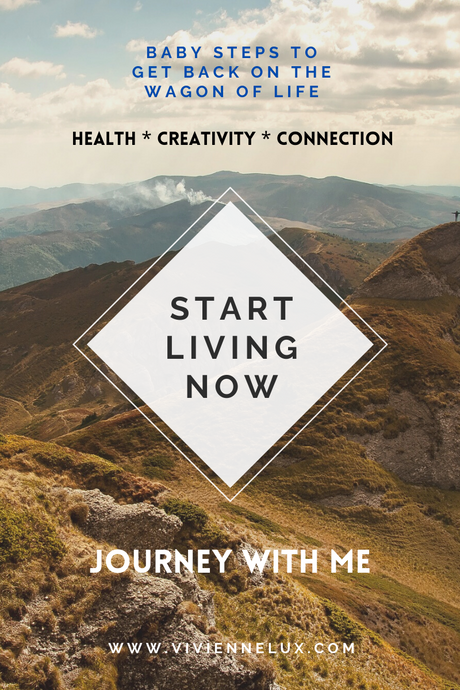 Baby Steps to Get Back on Track - Health, Creativity and Connection