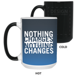 Teen Challenge USA - 15 oz. Mug - Color Changing - Nothing Changes