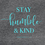 Stay Humble and Kind Adult T-Shirt ™