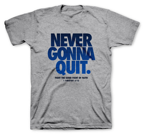Never Gonna Quit Adult T-Shirt ™
