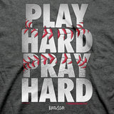 Play Hard Pray Hard Baseball Adult T-Shirt ™