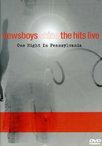 Newsboys  Shine The Hits Live One Night In Pennsylvania