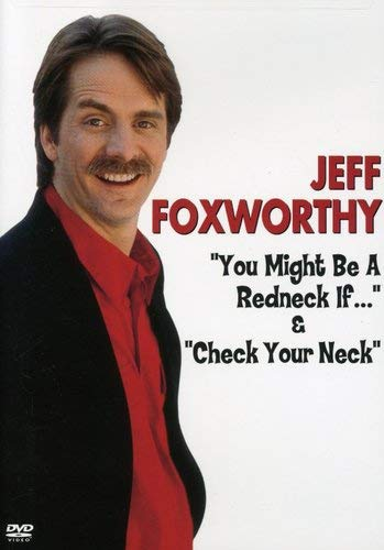 Jeff Foxworthy You Might Be A Redneck If Check Your Neck