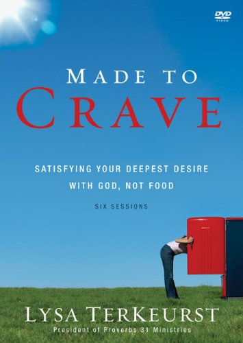 Made To Crave Video Study Satisfying Your Deepest Desire With God Not Food
