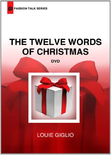 Louie Giglio - The Twelve Words Of Christmas Passion Talk Series