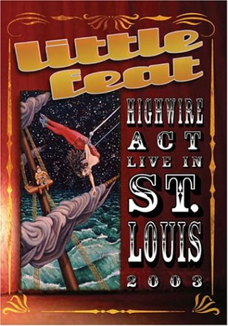 Little Feat - High Wire Act Live In St. Louis 2003