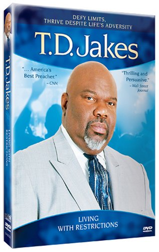 T.D. Jakes - Living With Restrictions
