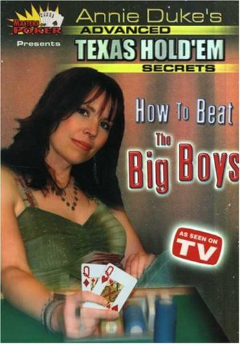 Annie Dukes Advanced Texas Hold Em Secrets How To Beat The Big Boys Masters Of Poker
