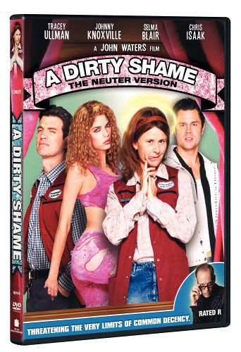 A Dirty Shame R Rated Version