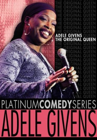 Platinum Comedy Series Adele Givens The Original Queen
