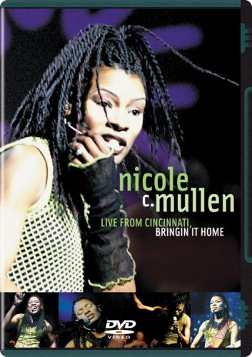 Nicole C. Mullen Live From Cincinnati - Bringin' It Home