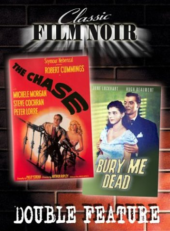 Film Noir Double Feature Vol 2 The Chasebury Me Dead