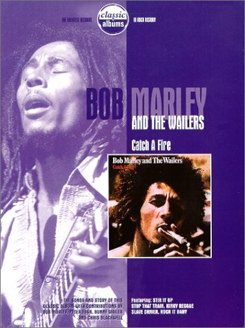 Classic Albums Bob Marley And The Wailers Catch A Fire