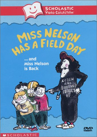 Miss Nelson Has A Field Day... And Miss Nelson Is Back Scholastic Video Collection