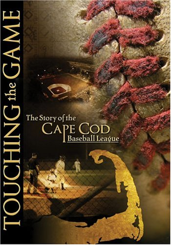 Touching The Game The Story Of The Cape Cod Baseball League