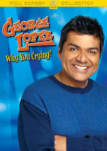 George Lopez Why You Crying