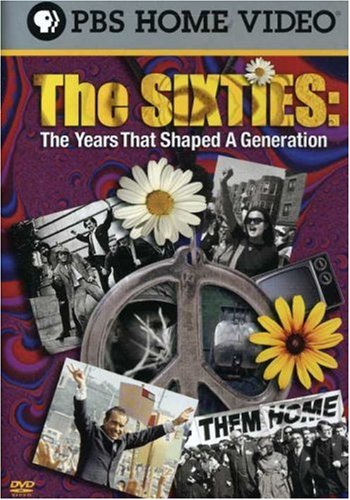 The Sixties The Years That Shaped A Generation