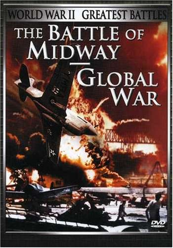World War Ii - Greatest Battles The Battle Of Midway/Global War