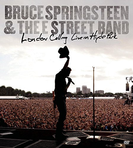 Bruce Springsteen And The E Street Band London Calling Live In Hyde Park