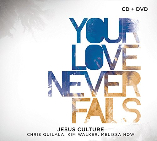 Your Love Never Fails Cd