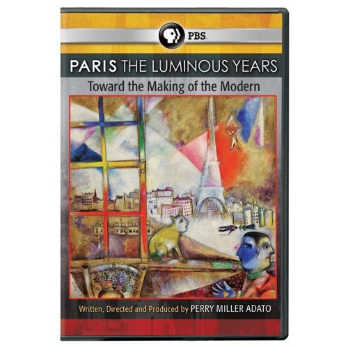 Paris The Luminous Years Toward The Making Of The Modern